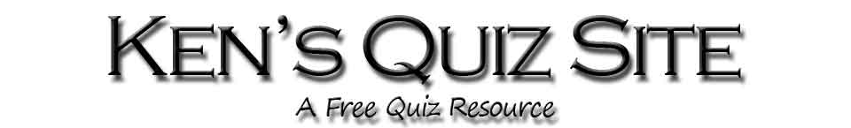 Ken's Quiz Site. A Free Quiz Resource